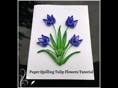 Learn how to make beautiful paper quilling tulip flowers . To watch my all Paper Quilling Tutorial c. Paper Quilling Cards, Paper Quilling Tutorial, 4th November, Basic Shapes, Tulips Flowers, All Paper, Flower Tutorial, Craft Work, Flower Cards