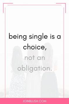 being single, single life, single advice, single female, single girl, how to be single, dating, dating advice, dating help, self confidence, self esteem
