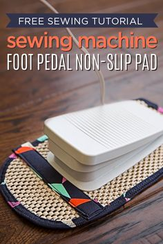 Stop your foot control from waling away by making a DIY non-slip pad.