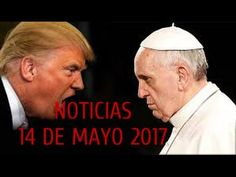 NOTICIAS HOY¡¡ 14 DE MAYO DE 2017 Las mejores NOTICIAS en ESPAÑOL