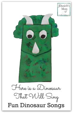 Here is a Dinosaur That Will Sing Fun Dinosaur Songs