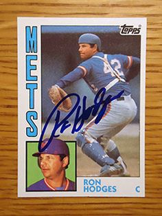 Ron Hodges: (1973-1984 New York Mets) 1984 Topps baseball card signed in blue sharpie. (From my All-Time Mets Roster collection.)