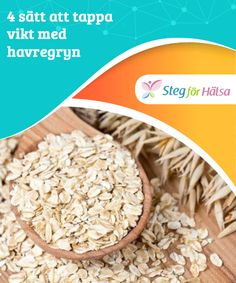 4 sätt att tappa vikt med havregryn Utöver att hjälpa dig att tappa vikt kan havregryn även hjälpa dig att reglera tarmkanalen, eftersom de innehåller stora mängder fibrer. Bra Hacks, Health And Beauty Tips, Lchf, New Recipes, Food To Make, Cereal, Oatmeal, Food And Drink, Grains