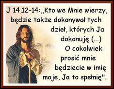 Kto we mnie wierzy, Jana Christianity, Faith, God, Motivation, Memes, Quotes, People, Ghosts, Dios