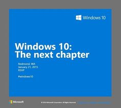 "January 21st event is titled ""Windows 10: The next chapter""."