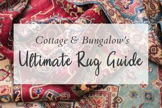 Ultimate Rug Guide: Size, Style, Shape and Placement