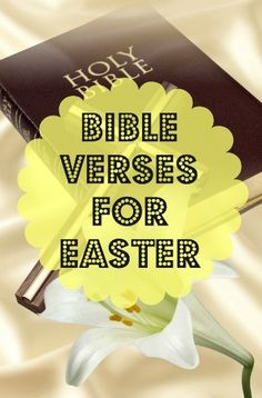 Bible verses for Easter.