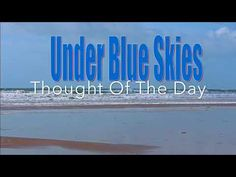 """Under Blue Skies : Today's Video Thought (09/10/19) - """"Don't underest..."""
