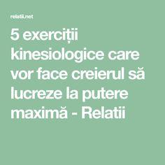 5 exerciții kinesiologice care vor face creierul să lucreze la putere maximă - Relatii Detox, The Cure, Health Fitness, Healing, Books, Life, Dementia, Medicine, Biology