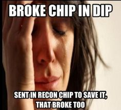 We have a chip down... I repeat, we have a chip down