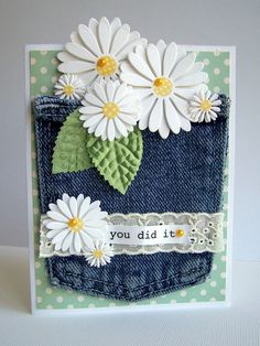 handmade card: You Did It by Tessa Buys ... bright and cheerful ... many-petaled die cut daisies ... real jeans pocket ... pleasing arrangement ... fabulous card!