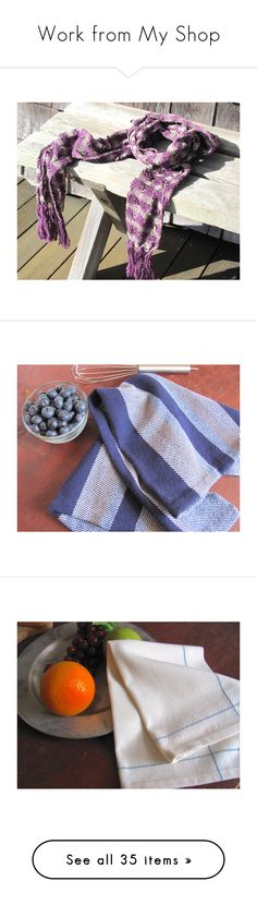 """Work from My Shop"" by aclhandweaver ❤ liked on Polyvore featuring men's fashion, men's accessories, men's scarves, mens scarves, home, kitchen & dining, kitchen linens, cotton tea towels, blue kitchen towels and blue tea towels"