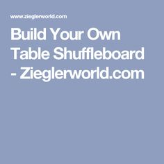Build Your Own Table Shuffleboard   Zieglerworld.com