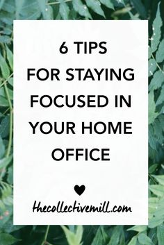 6 Tips for Staying Focused in Your Home Office: As a blogger, freelancer, or entrepreneur, it can be easy to lose focus and get swept up in doing other things at work. Especially when your office is also your home. Check out this article to find out 6 tips that will keep your day distraction-free so you can get more done. TheCollectiveMill..com