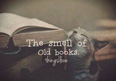 Ah, the smell of old books - the excitement and fascination of writers past and present, book fanatics, and library-goers.