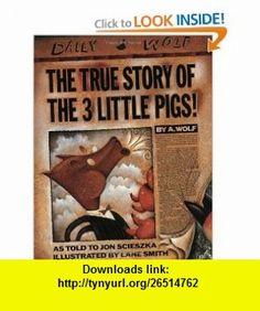 The True Story of the Three Little Pigs (9780140544510) Jon Scieszka, Lane Smith , ISBN-10: 0140544518  , ISBN-13: 978-0140544510 ,  , tutorials , pdf , ebook , torrent , downloads , rapidshare , filesonic , hotfile , megaupload , fileserve