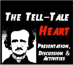 The Tell-Tale Heart Edgar Allan Poe: Lesson, Presentation, Activities, & Video!
