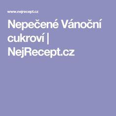 Nepečené Vánoční cukroví   NejRecept.cz