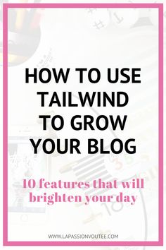 Pinterest: How to grow your blog with Tailwind | This post is for bloggers and small business owners looking to grow their blogs with Pinterest with the aid of a scheduling service, Tailwind. These 10 features of Tailwind will save you time and grow your blog fast. Read on for more.