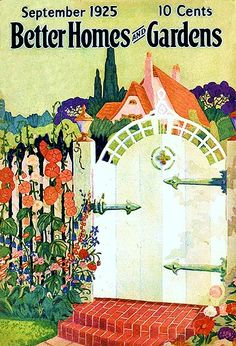 1925 Better House & Gardens Cover. Beautiful Cottage & Garden Gate