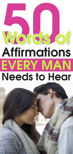50 Words of Affirmations Every Man Needs to Hear Relationship affirmations. The Words, Ending A Relationship, Strong Relationship, Relationship Challenge, Relationship Building, Happy Marriage, Marriage Advice, Successful Marriage, Dating Advice