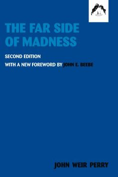 The Far Side of Madness: 2nd Edition by John Weir Perry,http://www.amazon.com/dp/0882145576/ref=cm_sw_r_pi_dp_H9J2sb1YSDZ8BY2A