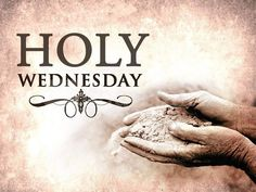 March 28 - Holy Wednesday