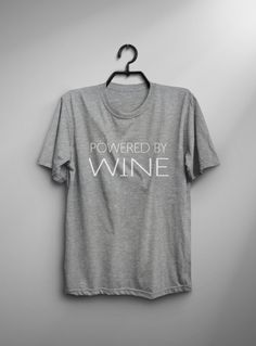 This powered by wine T-shirt design is printed on unisex casual fit t-shirt blended with cotton and polyester which give you an ultra-soft feel, breathable and lightweight garment.  Fabric Color Black : High Quality 100% Cotton T-shirt Gray : 60% / 40% Cotton / Poly-Blended fabric White : 60% / 40% Cotton / Poly-Blended fabric  Print Material Black: High Quality White Color textile heat transfer vinyl Gray with white text: High Quality White Color textile heat transfer vi...