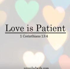 Love... Is patient