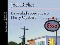 SETEMBRE-2013. Joël Dicker. La verdad sobre el caso Harry Quebert. N(DIC)VER http://www.youtube.com/watch?v=_RRpOqGeEE8