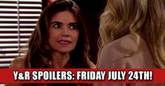 The Young and The Restless (Y&R) Spoilers: Friday July 24th Check more at https://soapshows.com/young-and-restless/spoilers/yrspoilers7-24