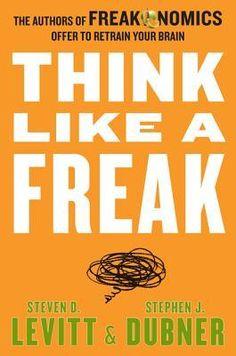 Think Like a Freak by Levitt & Dubner #books #TBR