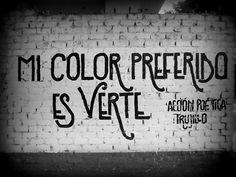 Mi color preferido...es verte.