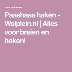Paashaas haken - Wolplein.nl | Alles voor breien en haken!