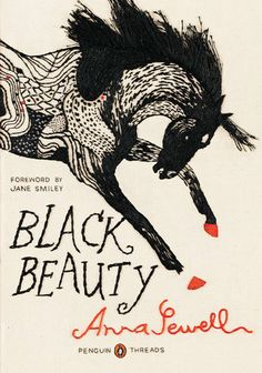 One of the best-loved animal adventures ever writtenThis Penguin Threads edition of Anna Sewell's moving novel Black Beauty includes a new foreword by Pulitzer Prize winner Jane Smiley, cover art...
