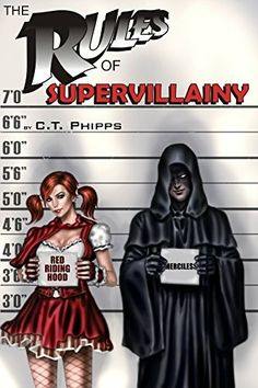 """The Rules Of Supervillainy""  ***  C.T. Phipps  (2015)"