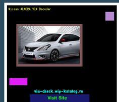 Nissan ALMERA VIN Decoder - Lookup Nissan ALMERA VIN number. 171622 - Nissan. Search Nissan ALMERA history, price and car loans.