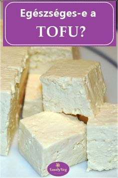 Egészséges-e a tofu? Tofu, Cheese, Education, Decor, Decoration, Onderwijs, Decorating, Learning, Deco