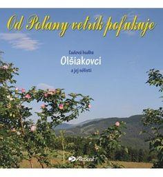 Od Poľany vetrík pofukuje - Olšiakovci Kolekcia ľudových piesní z Podpoľania a Novohradu. Ľudová hudba Olšiakovci a jej sólisti. Weather, Weather Crafts