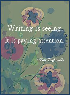 Writing is seeing...