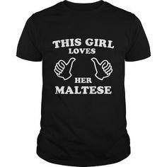 This Girl Loves Her Maltese T Shirts, Hoodies. Get it here ==► https://www.sunfrog.com/Funny/This-Girl-Loves-Her-Maltese-Black-Guys.html?41382