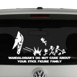 Mandalorians Do Not Care About Your Stick Figure Family Vinyl Decal Sticker Car Window