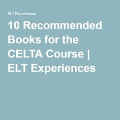 10 Recommended Books for the CELTA Course | ELT Experiences