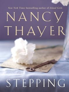 Stepping by Nancy Thayer, http://www.amazon.com/dp/B00IBZ5Y8Y/ref=cm_sw_r_pi_dp_rDo-tb0RFWT2P