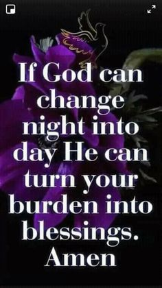 God will turn my burdens intro blessings for His glory. Prayer Quotes, Bible Verses Quotes, Faith Quotes, Wisdom Quotes, True Quotes, Great Quotes, Bible Scriptures, Psalms Verses, Prayer Verses