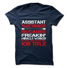 Assistant Store Manager Tshirt and Hoodie - Hot Trend T-shirts