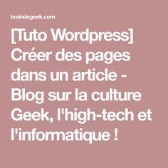 [Tuto Wordpress] Créer des pages dans un article - Blog sur la culture Geek, l'high-tech et l'informatique !