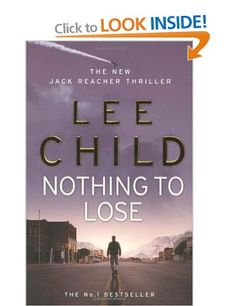 Nothing To Lose: (Jack Reacher 12): Amazon.co.uk: Lee Child: Books
