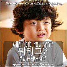What did you say?: in the gyeongsang dialect it's mworakano-뭐라카노