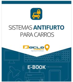 #EBook #AntiFurto #Declatrack #RastreamentoVeicular #Segurança